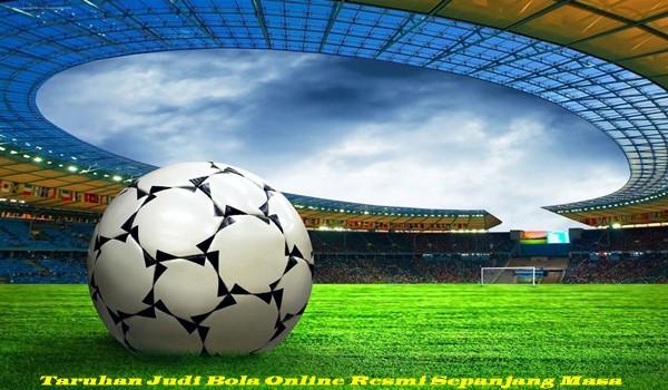 Taruhan Judi Bola Online Resmi Sepanjang Masa
